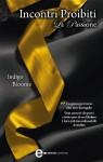 Incontri proibiti: la passione (Avalon Trilogy #3) - Indigo Bloome, Claudia Valentini, Anna Ricci