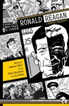 Ronald Reagan: A Graphic Biography - Andrew Helfer, Steve Buccellato, Joe Staton