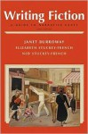 Writing Fiction: A Guide to Narrative Craft (8th Edition) - Janet Burroway, Elizabeth Stuckey-French, Ned Stuckey-French