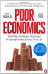 Poor Economics: Barefoot Hedge-fund Managers, DIY Doctors and the Surprising Truth about Life on less than $1 a Day - Abhijit V. Banerjee, Esther Duflo