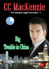 Big Trouble in China - C.C. MacKenzie