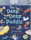 The Deep Deep Puddle - Mary Jessie Parker, Deborah Zemke