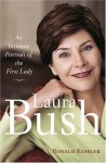 Laura Bush: An Intimate Portrait of the First Lady - Ronald Kessler
