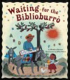 Waiting for the Biblioburro - Monica Brown, John Parra