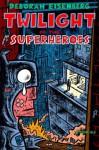 Twilight of the Superheroes: Stories - Deborah Eisenberg