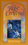 The Rose and Crown - Meriol Trevor