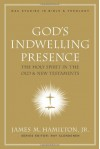 God's Indwelling Presence: The Holy Spirit in the Old and New Testaments - James M. Hamilton Jr.