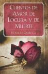 Cuentos de Amor de Locura y de Muerte - Horacio Quiroga, Clásico español Novelas