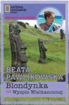 Blondynka na Wyspie Wielkanocnej - Beata Pawlikowska
