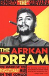 The African Dream: The Diaries of the Revolutionary War in the Congo - Ernesto Guevara, Patrick Camiller, Aleida Guevara March, Richard Willoughby Gott