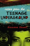 Notes from the Teenage Underground - Simmone Howell