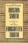 Forgotten Truth: The Common Vision of the World's Religions - Huston Smith