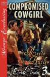 Compromised Cowgirl [Bride Train 3] [The Reece Butler Collection] (Siren Publishing Menage Everlasting) - Reece Butler