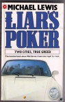 Liar's Poker: Two Cities, True Greed - Michael Lewis
