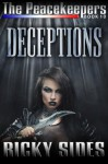 The Peacekeepers. Book 10. Deceptions (The Peacekeepers. Book 10. Deceptions.) - Ricky Sides, Frankie Sutton, Jason Merrick