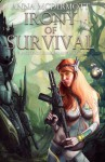 Irony of Survival (Zharmae Anthology Book 3) - Stephen J. Rockwell, Colleen Anderson, Nyla Nox, Frances Pauli, Anna McDermott, James Wymore, Jak Kavan, Brandon Steenbock, Jon Del Arroz, Corbin Maxwell