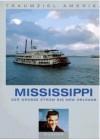 Mississippi: Der große Strom bis New Orleans - Christian Heeb, Rudolf Walter Leonhardt, Axel Pinck