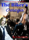 The Biker's Omega (Alpha and Omega Series Book 1) - Lisa Oliver