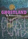 Ghostland - R. Patrick Gates
