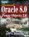 Learn Oracle 8 0 with Powerobjects 2 0 - Jose A. Ramalho