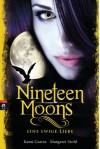 Nineteen Moons: Eine ewige Liebe - Kami Garcia, 'Margaret Stohl'