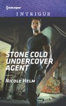 Stone Cold Undercover Agent (Harlequin Intrigue) - Nicole Helm