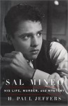 Sal Mineo: His Life, Murder, and Mystery - H. Paul Jeffers