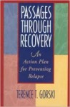 Passages Through Recovery: An Action Plan for Preventing Relapse - Terence T. Gorski