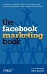 The Facebook Marketing Book - Dan Zarrella, Alison Driscoll, Alison Zarrella