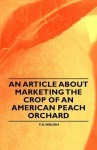 An Article about Marketing the Crop of an American Peach Orchard - F.A. Waugh