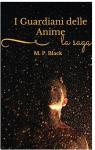 I GUARDIANI DELLE ANIME - LA SAGA - M.P. BLACK, MORGANA DELLAGO