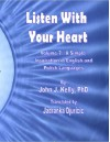 Listen With Your Heart - A Simple Inspiration in English and Polish Languages - John J Kelly, Jadranka Djuricic
