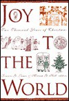 Joy to the World: A Christmas Anthology - Francis James, Miriam G. Hill