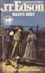 Waco's Debt - J.T. Edson