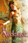 The Necklace - Karen Monroe