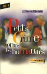 Petits Crimes Contre Les Humanités: Roman Universitaire - Pierre Christin