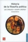 Historia de La Filosofia Politica - Leo Strauss, Joseph Cropsey, Fondo de Cultura Economica