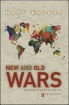 New and Old Wars: Organized Violence in a Global Era, Third Edition - Mary Kaldor
