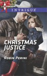 Christmas Justice (Carder Texas Connections Series Book 7) - Robin Perini