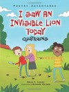 I Saw an Invisible Lion Today: Quatrains (Poetry Adventures) - Brian P. Cleary, Richard Watson