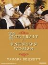 Portrait of an Unknown Woman: A Novel - Vanora Bennett, Josephine Bailey