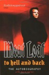 To Hell and Back: an Autobiography - Meat Loaf, David Dalton