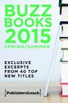 Buzz Books 2015: Spring/Summer - Publishers Lunch