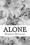 Alone: (Norman Douglas Classics Collection) - Norman Douglas