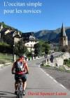 L'occitan simple pour les novices (French Edition) - David Spencer Luton