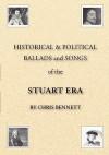 Historical & Political Ballads and Songs of the Stuart Era - Chris Bennett