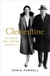 Clementine: The Life of Mrs. Winston Churchill - Sonia Purnell