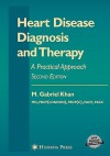 Heart Disease Diagnosis And Therapy: A Practical Approach (Contemporary Cardiology) (Contemporary Cardiology) - M. Gabriel Khan
