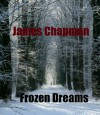Frozen Dreams - James Chapman