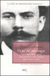 Un po' del mio sangue: Canti Orfici, Poesie Sparse, Canto proletario italo-francese, Lettere (1910-1931) - Dino Campana, Sebastiano Vassalli